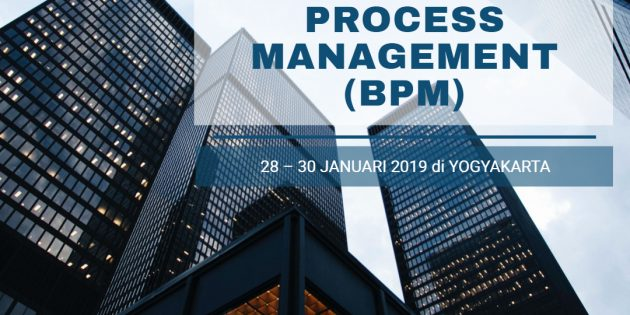 BUSINESS PROCESS MANAGEMENT (BPM) – Pasti Jalan
