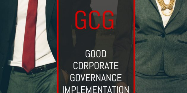 GCG: GOOD CORPORATE GOVERNANCE IMPLEMENTATION