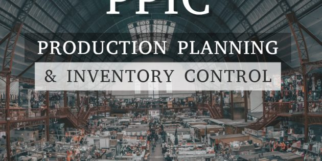 PRODUCTION PLANNING & INVENTORY CONTROL (PPIC)