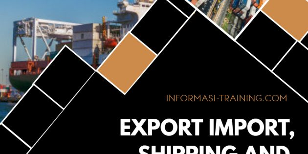 EXPORT IMPORT, SHIPPING AND CUSTOMS PROCEDURE